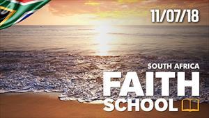 Faith School - 11/07/18 - South Africa