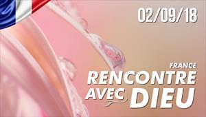 Rencontre avec Dieu - 02/09/18 - France