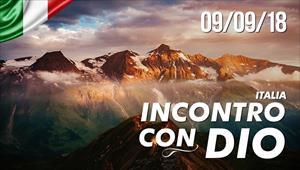 Incontro con Dio - 09/09/18 - Italia
