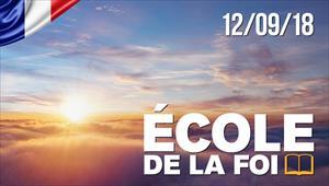 École de la foi - 12/09/18 - France