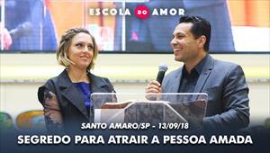 Segredo para atrair a pessoa amada - Escola do Amor - 13/09/18
