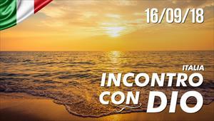 Incontro con Dio - 16/09/18 - Italia