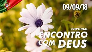 Encontro com Deus - 09/09/18 - Portugal
