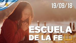 Escuela de la fe - 19/09/18 - Argentina