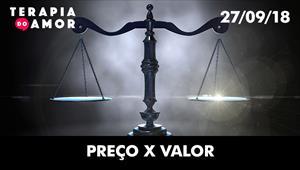 Preço x Valor - Terapia do amor - 27/09/18