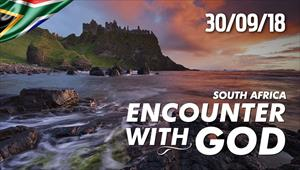 Encounter with God - 30/09/18 - South Africa