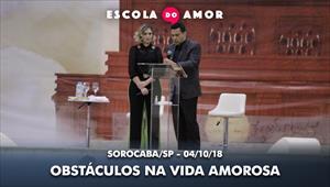 Obstáculos na vida amorosa - Escola do Amor - Sorocaba - 04/10/2018