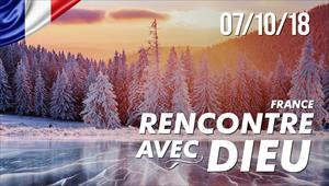 Rencontre Avec Dieu - 07/10/18 - France