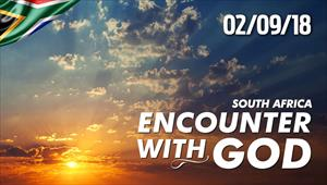 Encounter with God - 02/09/18 - South Africa