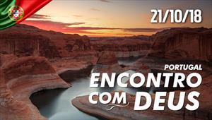 Encontro com Deus - 21/10/18 - Portugal