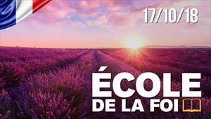 École de la foi - 17/10/18 - France