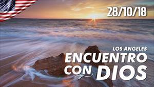 Encuentro con Dios - 28/10/18 - Los Angeles