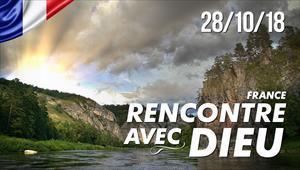 Rencontrec avec Dieu - 28/10/18 - France