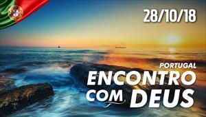 Encontro com Deus - 28/10/18 - Portugal