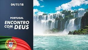 Encontro com Deus - 04/11/18 - Portugal