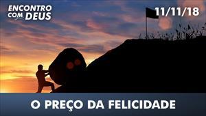 O preço da felicidade - Encontro com Deus - 11/11/18