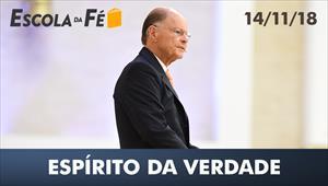 Espírito da Verdade - Escola da Fé - 14/11/18