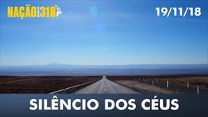 Silêncio dos Céus - Nação dos 318 - 19/11/18