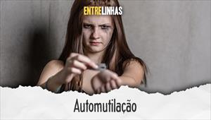 Entrelinhas - Automutilação