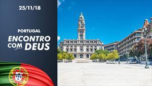 Encontro com Deus - 25/11/18 - Portugal