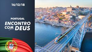 Encontro com Deus - 16/12/18 - Portugal