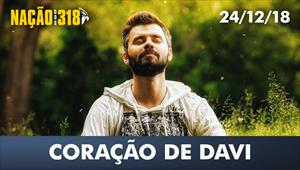 Coração de Davi - Nação dos 318 - 24/12/18