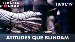 Atitudes que blindam - Terapia do Amor - 10/01/19