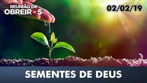 Sementes de Deus - Reunião de obreiros – 02/02/19