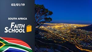 Faith School - 02/01/19 - South Africa