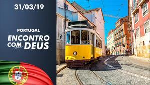 Encontro com Deus - 31/03/19 - Portugal