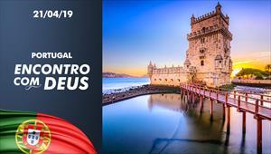 Encontro com Deus - 21/04/19 - Portugal