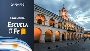 Escuela de la Fe - 24/04/19 - Argentina