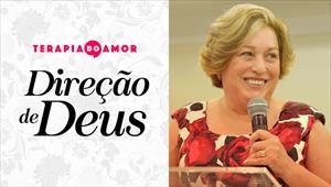 Direção de Deus - Terapia do amor - 02/05/19 - com Ester Bezerra