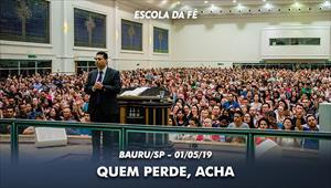 Quem perde, acha - Escola da Fé - Bauru - 01/05/19