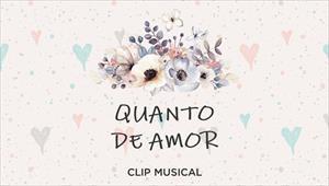 Clip - Quanto de amor