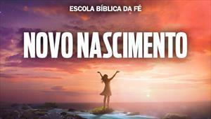 Escola Bíblica da Fé - EBF - Novo Nascimento