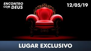 Lugar exclusivo - Encontro com Deus - 12/05/19