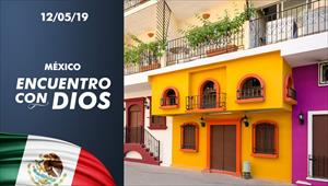 Encuentro con Dios - 12/05/19 - México