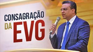 Consagração da EVG - 19/05/19