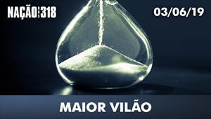 Maior vilão - Nação dos 318 - 03/06/19
