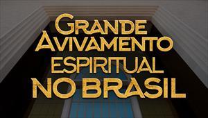 Grande Avivamento Espiritual no Brasil - 08/06/19