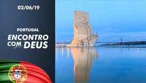 Encontro com Deus - 02/06/19 - Portugal