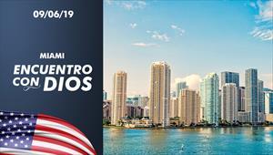 Encuentro con Dios - 09/06/19 - Miami