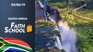 Faith School - 05/06/19 - South Africa