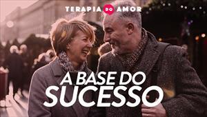 A base do sucesso - Terapia do amor - 11/07/19