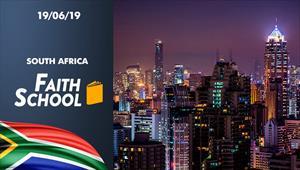 Faith Scool - 19/06/19 - South Africa