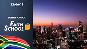 Faith School - 12/06/19 - South Africa