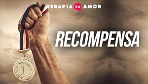 Recompensa - Terapia do Amor - 18/07/19