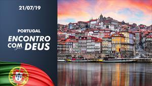 Encontro com Deus - 21/07/19 Portugal