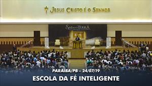 Escola da Fé Inteligente com o Bispo Renato Cardoso - Paraíba - 24/07/19